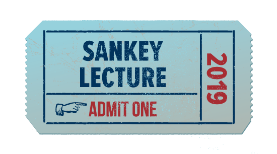 Reserve your 2019 Sankey Lecture tickets here
